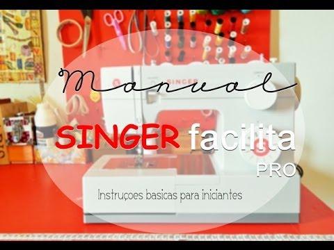 MAQUINA DE COSTURA: Singer Facilita Pro | Dojeitinhodagi