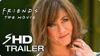 FRIENDS (2018) Movie Teaser Trailer #1 - Jennifer Aniston Friends Reunion Concept
