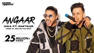 Angaar (Sez On The Beat) IKKA Ft. Raftaar Video HD Download New Video HD