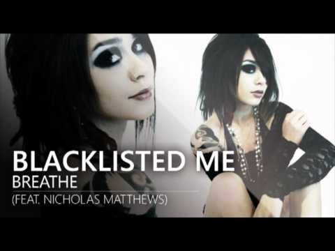 Blacklisted Me - Breathe (feat. Nicholas Matthews)