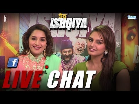 Dedh Ishqiya - Live Chat With Madhuri Dixit And Huma Qureshi
