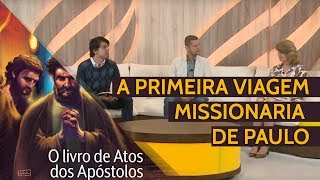 18/08/18 - Lição 07 - A primeira viagem missionária de Paulo