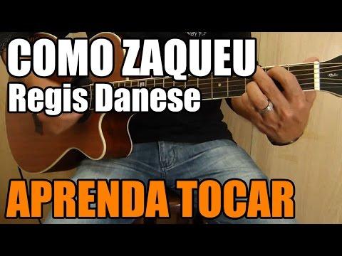 Como Zaqueu - Regis Danese (música gospel fácil no violão)
