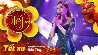 [Audio] Tết Xa - Bảo Thy   Tết HTV (Official)
