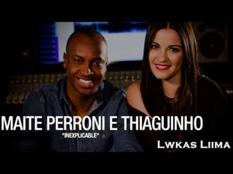 Maite Perroni Part. Thiaguinho - Inexplicable + LETRA