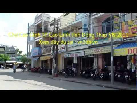 CHỢ CAO LANH TP CAO LANH TINH ĐỒNG THÁP VN 2011 4p46`` so 1.mp4