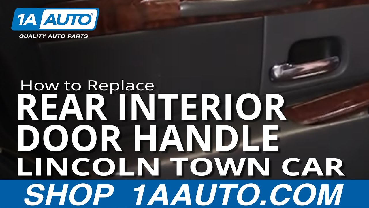 how to install replace rear inside door handle lincoln town car 98 02 youtube. Black Bedroom Furniture Sets. Home Design Ideas