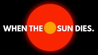 What Will Happen When The Sun Dies?
