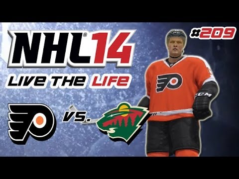 Let's Play NHL 14 Live the Life #209 - Philadelphia Flyers - Minnesota Wild
