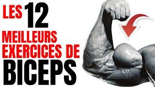 LES 12 MEILLEURS EXERCICES DE BICEPS ! ( Certains JAMAIS VUE )
