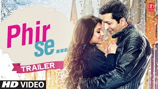 Phir Se Movie Trailer