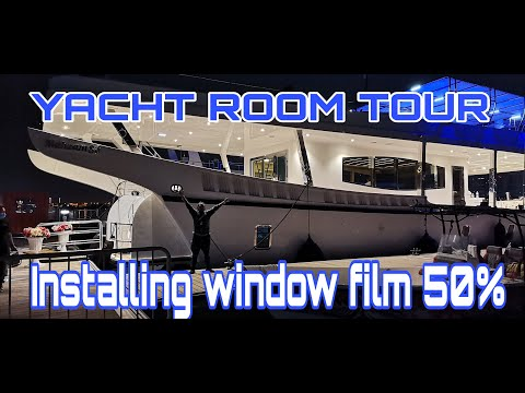 YACHT ROOM TOUR |  INSTALLING WINDOW FILM 50% | MAY 13, 2021 | VHIERN'S TV