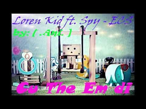 Cứ Thế Em Đi - Loren Kid ft. Spy n ECS
