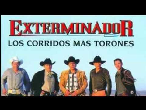 GRUPO EXTERMINADOR los corridos mas torones