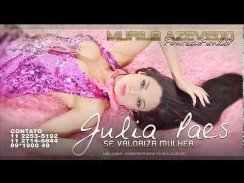 MC Julia Paes - Se Valoriza Mulher ( DJ Wilton ) Lançamento 2013 - Música nova