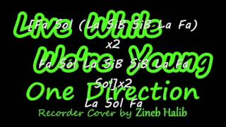 Live While We're Young-One Direction (Flute à Bec