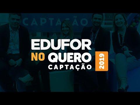 EDUFOR Consultoria marca Presença no QUERO CAPTAÇÃO 2019