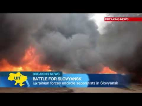 Battle for Slovyansk: Ukrainian troops confront pro-Russian insurgents