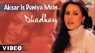 Aksar Is Duniya Mein Full Video Song | Dhadkan | Mahima Choudhary & Akshay Kumar | Alka Yagnik S