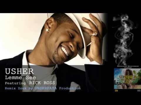 Usher FEAT Rick Ross - Lemme See Remix Zouk [By Underfaya Production] (UZUSVOL1)