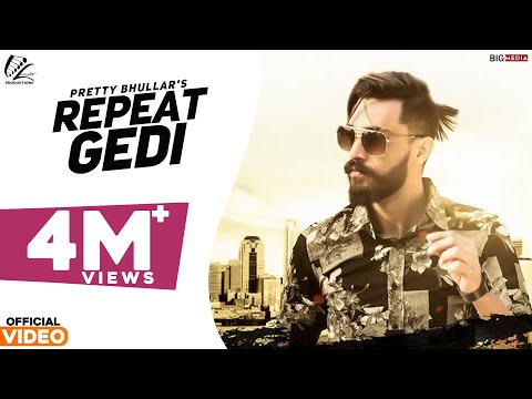 Repeat Gedi - Pretty Bhullar ft. LOC | G Skillz | Leinster Production | Latest Punjabi Songs 2016