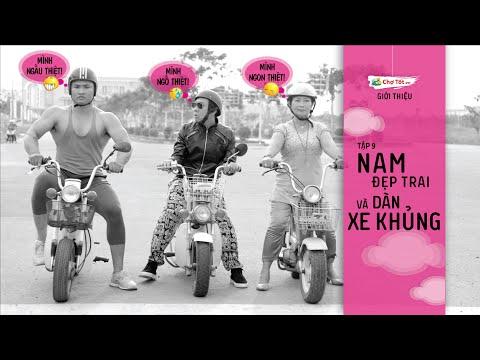 Tập 9 - Nam đẹp trai và dàn xe khủng - Chotot.vn
