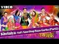 Khelaiya-Vol 1 - Non Stop Raas Garba Part 2
