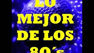 MIX DE LOS 8O´s (2) Musica Disco Best Hits