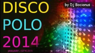 DISCO POLO MIX Styczeń 2014 NOWOŚCI ! ♫ Dance ♫ Set