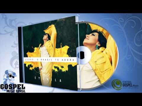 Eyshila - Jesus, o Brasil Te Adora (Disco Completo)