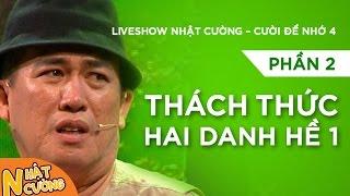 Liveshow Nhật Cường [Cười Để Nhớ 4] - Phần 2 - Thách Thức 2 Danh Hề 1