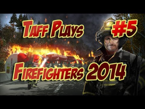 Taff Plays - FireFighters 2014 - Shift 5