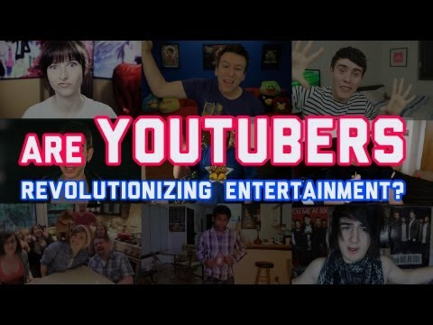Are YouTubers revolutionizing entertainment?