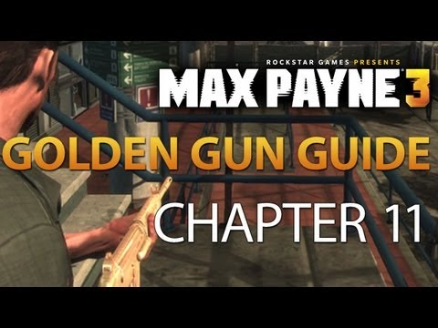 Max Payne 3 Walkthrough Golden Gun Guide - Chapter 11
