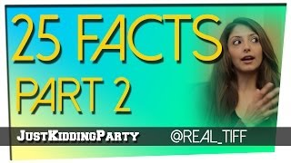 25 Facts - Tiffany Del Real - Part 2