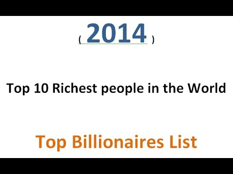 2014 - Top 10 Richest People in the World - Top Billionaires List