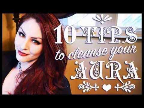 10 Tips to Cleanse Your Aura ~ The White Witch Parlour