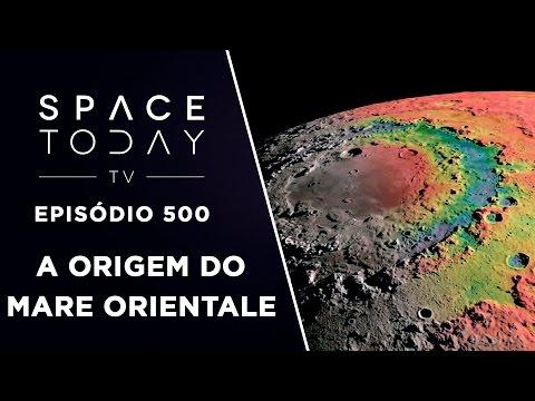 A Origem do Mare Orientale  - Space Today TV Ep.500