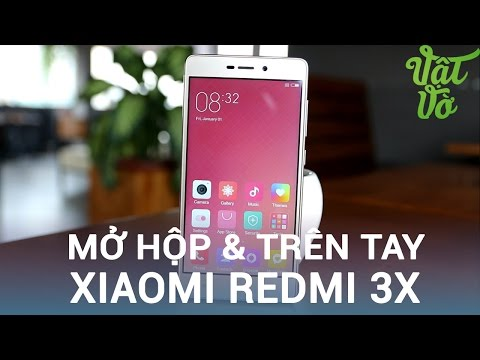 Vật Vờ| Mở hộp & đánh giá nhanh Xiaomi Redmi 3X: động cơ của Xiaomi là gì?