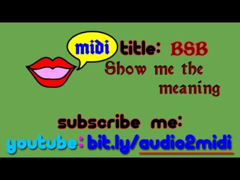BSB - Show me the meaning - Instrumental [MIDI]