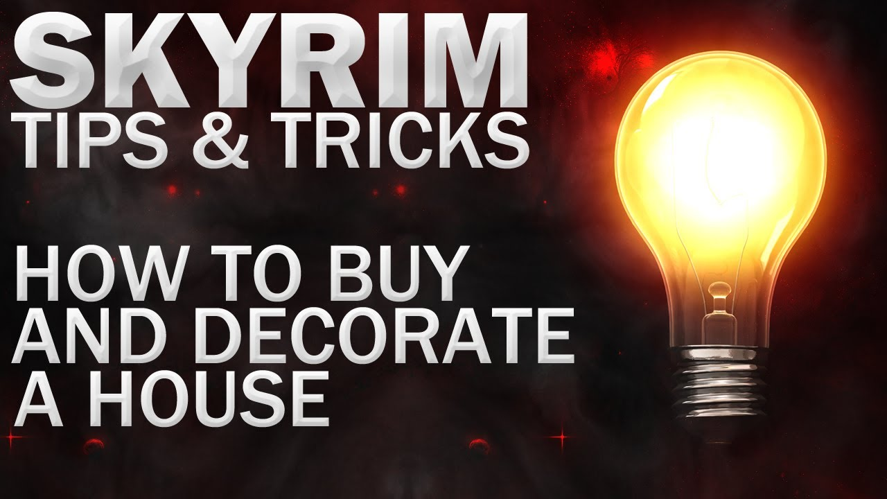 Tips Tricks For Skyrim How To Buy Decorate A House