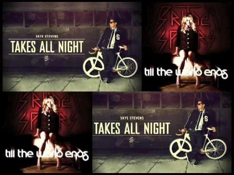 Takes All Night V.S. Till The World Ends (MASH UP)