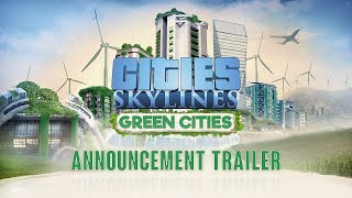 Cities: Skylines - Green Cities Announcement Trailer