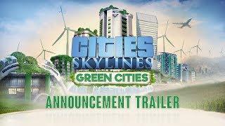 Cities: Skylines - Green Cities Bejelentés Trailer