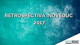 Retrospectiva InovEduc: Principais acontecimentos de 2017