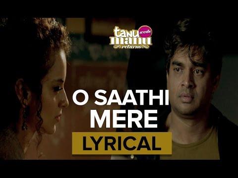 O Saathi Mere | Full Song with Lyrics | Tanu Weds Manu Returns