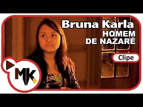 Bruna Karla - Homem de Nazaré (Clipe Oficial MK Music)