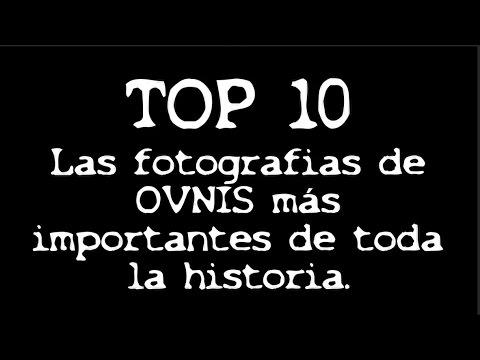 TOP 10 Las mejores FOTOS de OVNIS reales de toda la historia. Ranking imagenes de OVNIS reales.