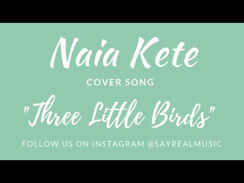 Three Little Birds-Bob Marley-Naia Kete Cover