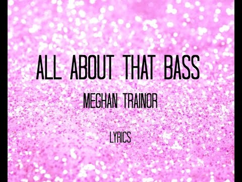 All About That Bass-Meghan Trainor Lyrics